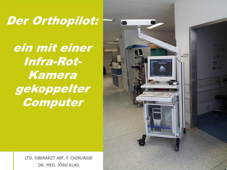 Der Orthopilot: ein mit einer Infra-Rot- Kamera gekoppelter Computer