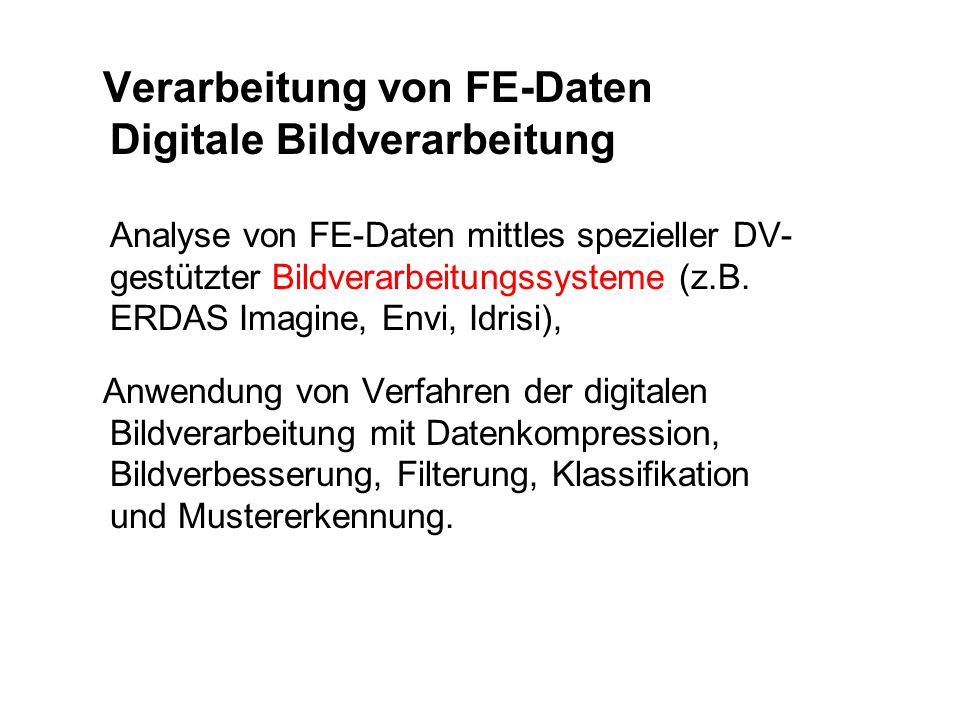 Verarbeitung von FE-Daten Digitale Bildverarbeitung
