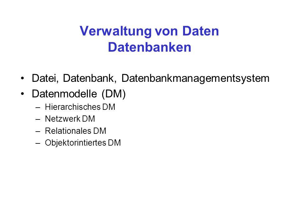 Verwaltung von Daten Datenbanken
