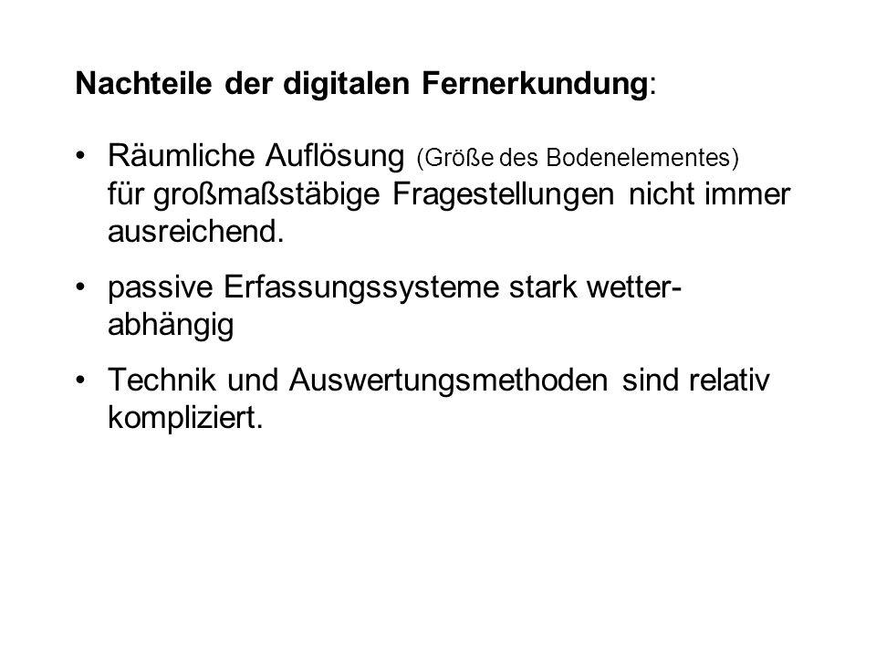 Nachteile der digitalen Fernerkundung: