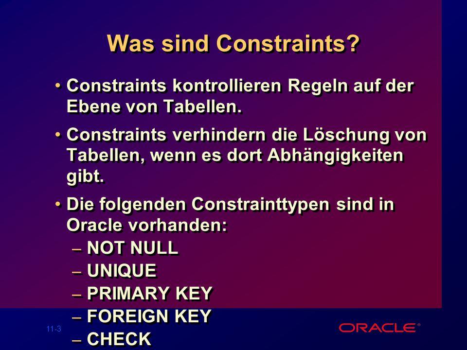 Was sind Constraints Constraints kontrollieren Regeln auf der Ebene von Tabellen.