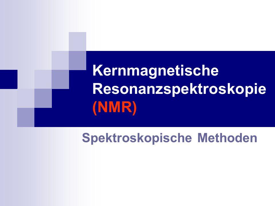 Kernmagnetische Resonanzspektroskopie (NMR)