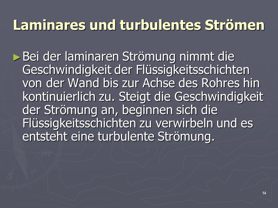 Laminares und turbulentes Strömen