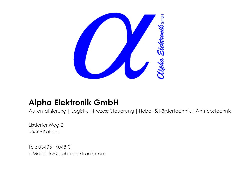 Alpha Elektronik GmbH Automatisierung | Logistik | Prozess-Steuerung | Hebe- & Fördertechnik | Antriebstechnik