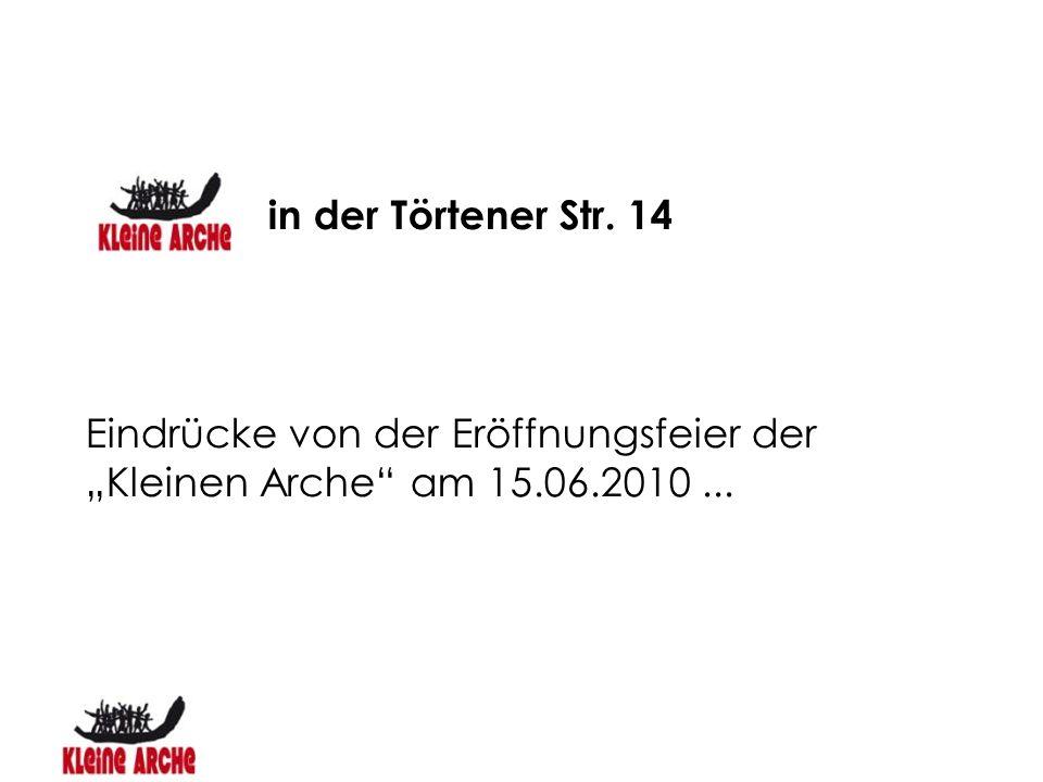 """in der Törtener Str. 14 Eindrücke von der Eröffnungsfeier der """"Kleinen Arche am 15.06.2010 ..."""
