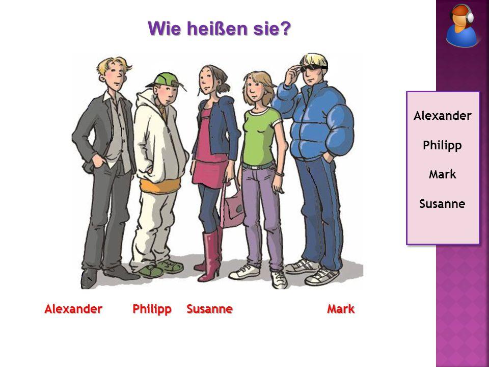 Wie heißen sie Alexander Philipp Mark Susanne Alexander Philipp