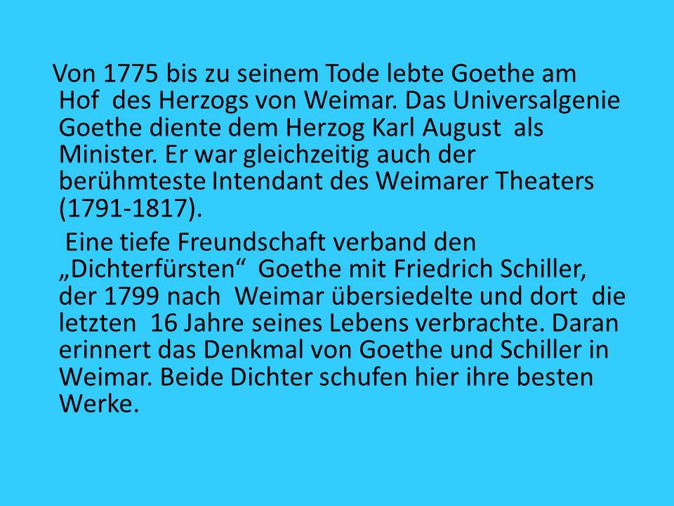 Von 1775 bis zu seinem Tode lebte Goethe am Hof des Herzogs von Weimar