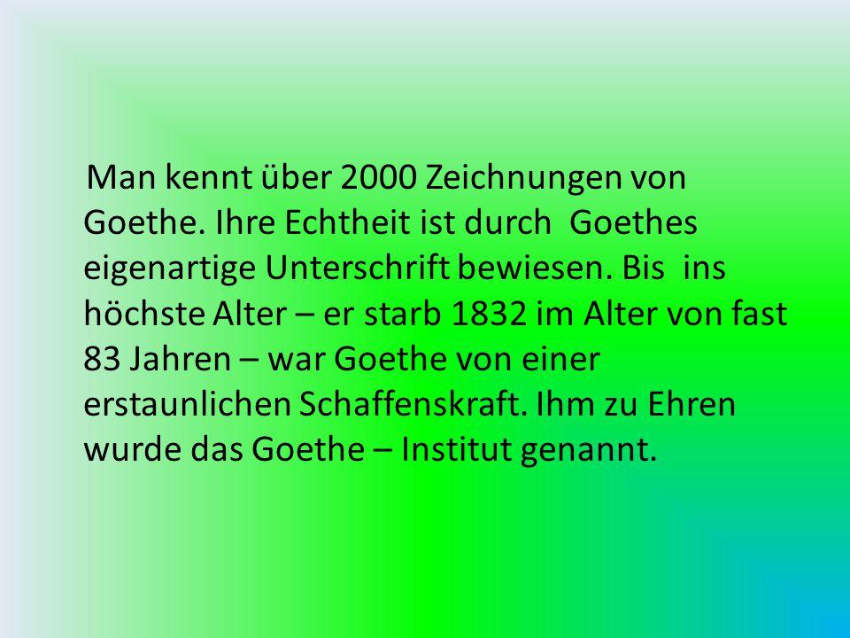Man kennt über 2000 Zeichnungen von Goethe