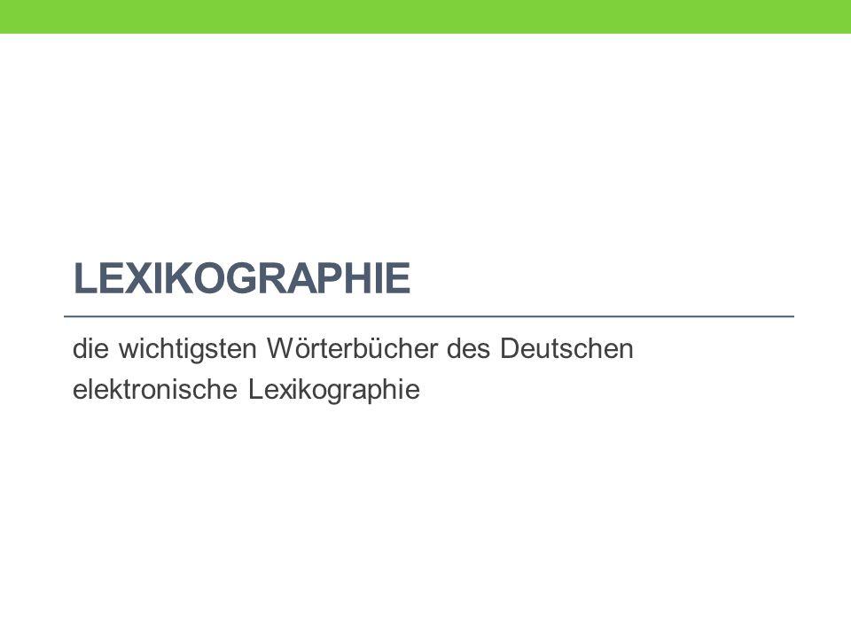 die wichtigsten Wörterbücher des Deutschen elektronische Lexikographie
