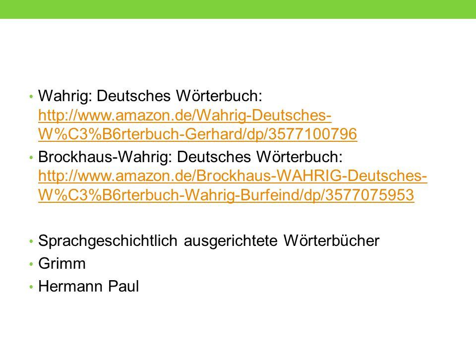 Wahrig: Deutsches Wörterbuch: http://www. amazon