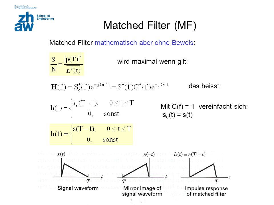 Matched Filter (MF) Matched Filter mathematisch aber ohne Beweis: