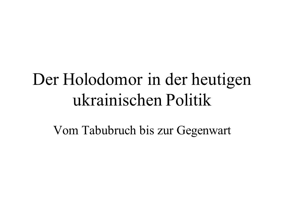 Der Holodomor in der heutigen ukrainischen Politik