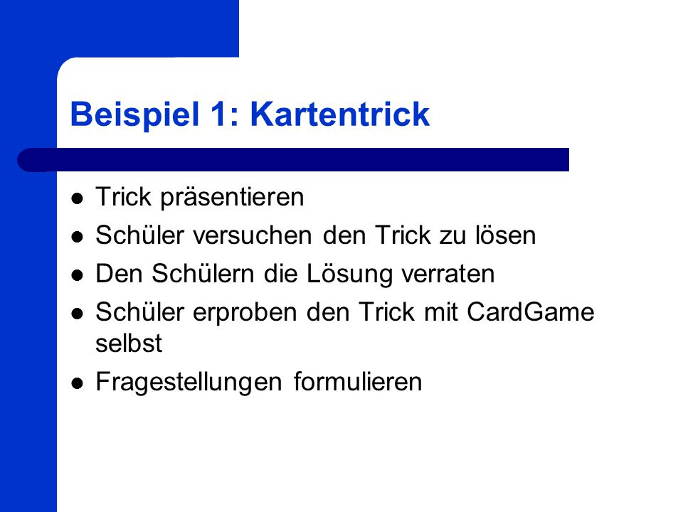 Beispiel 1: Kartentrick