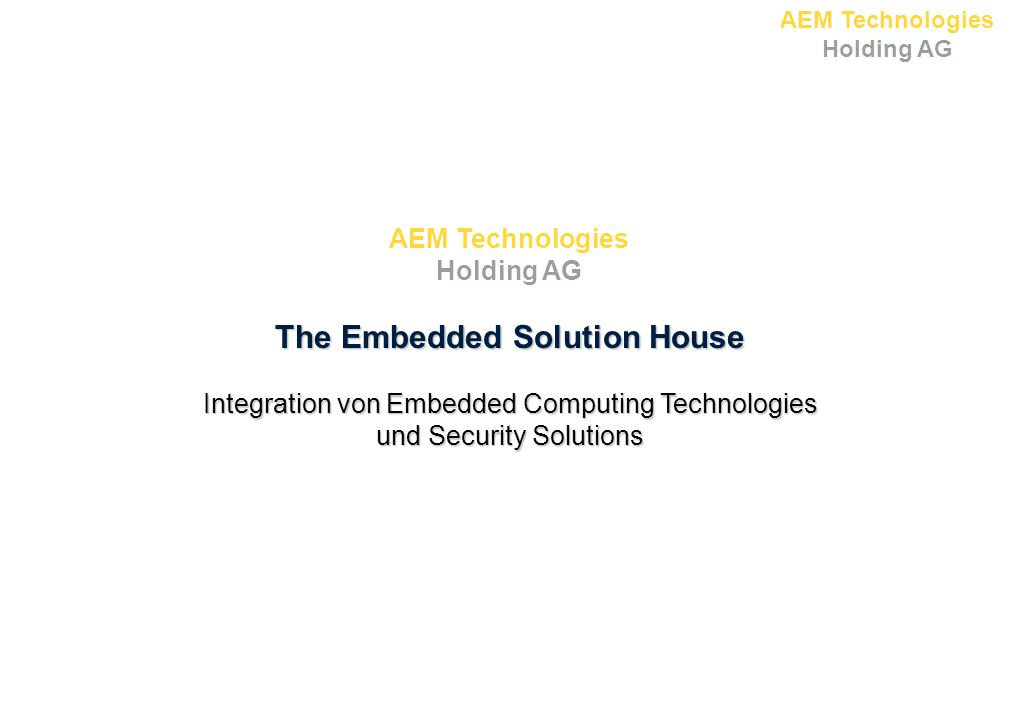 The Embedded Solution House AEM Technologies Holding AG