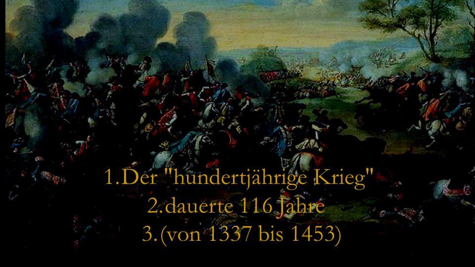 Der hundertjährige Krieg