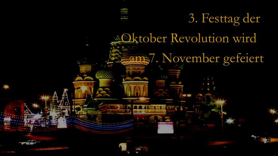 3. Festtag der Oktober Revolution wird am 7. November gefeiert