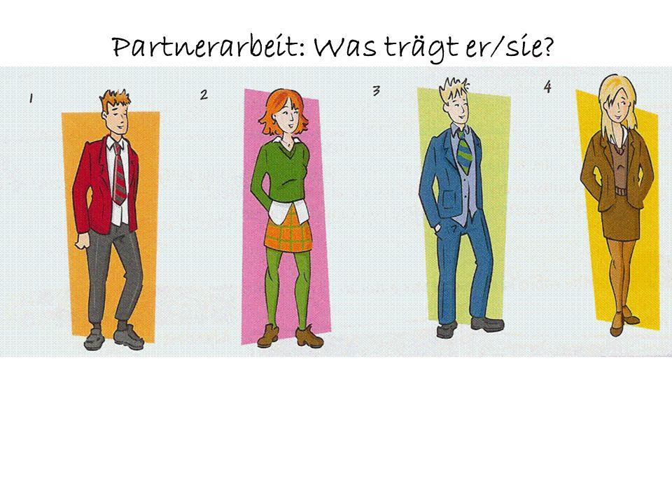 Partnerarbeit: Was trägt er/sie