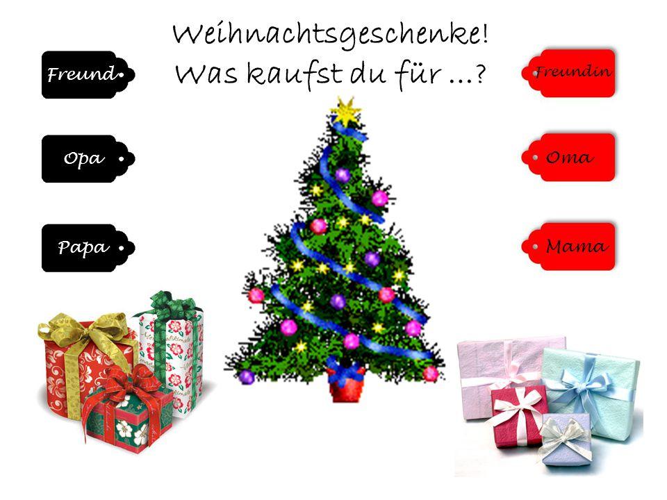 Weihnachtsgeschenke! Was kaufst du für …