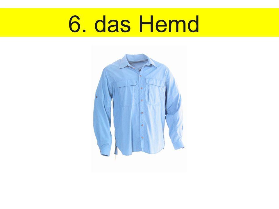 6. das Hemd