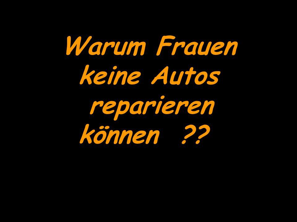Warum Frauen keine Autos reparieren können