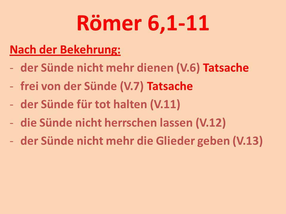 Römer 6,1-11 Nach der Bekehrung: