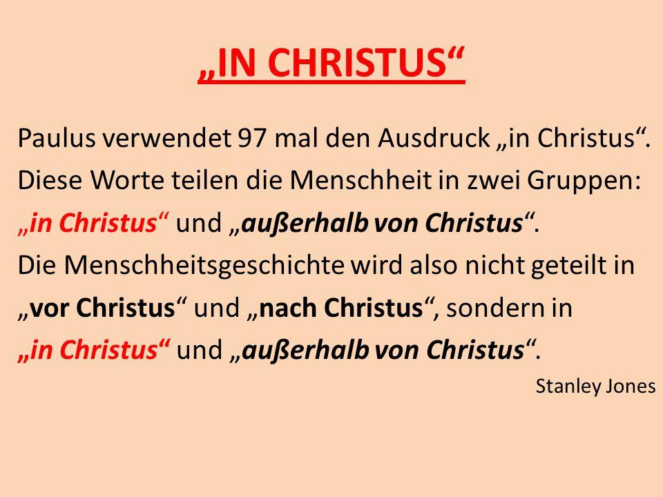 """""""IN CHRISTUS Paulus verwendet 97 mal den Ausdruck """"in Christus ."""