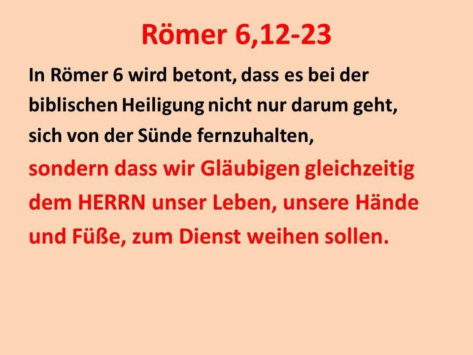 Römer 6,12-23 sondern dass wir Gläubigen gleichzeitig