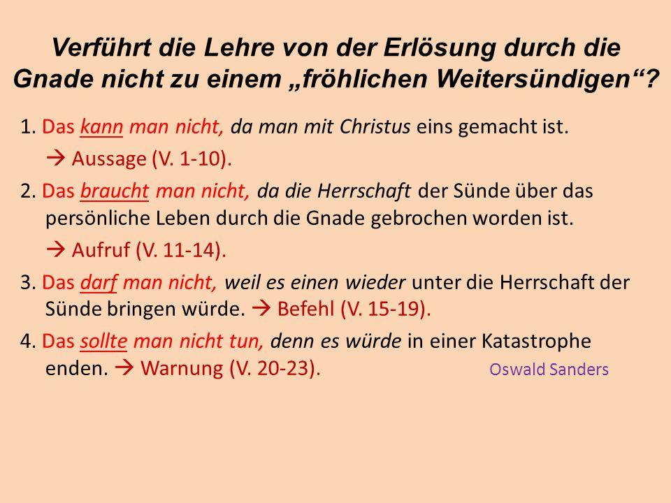 """Verführt die Lehre von der Erlösung durch die Gnade nicht zu einem """"fröhlichen Weitersündigen"""