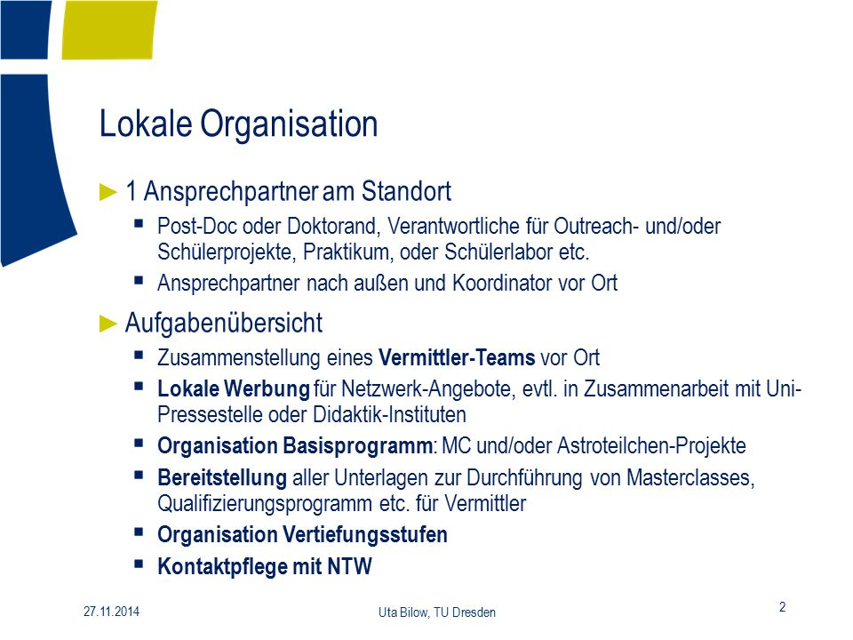 Lokale Organisation 1 Ansprechpartner am Standort Aufgabenübersicht