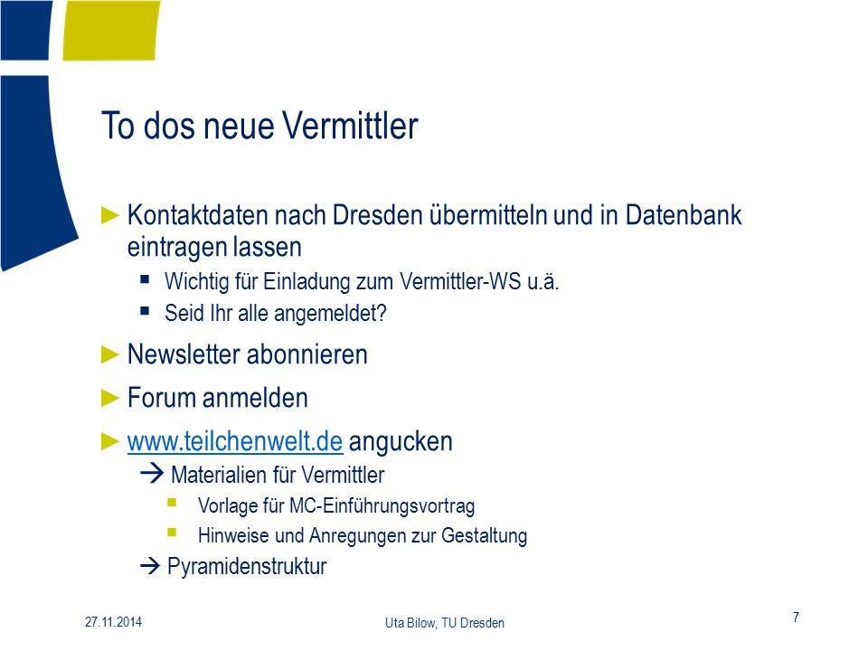 To dos neue Vermittler Kontaktdaten nach Dresden übermitteln und in Datenbank eintragen lassen. Wichtig für Einladung zum Vermittler-WS u.ä.