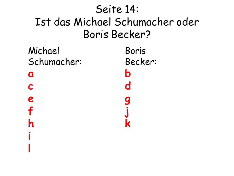 Seite 14: Ist das Michael Schumacher oder Boris Becker