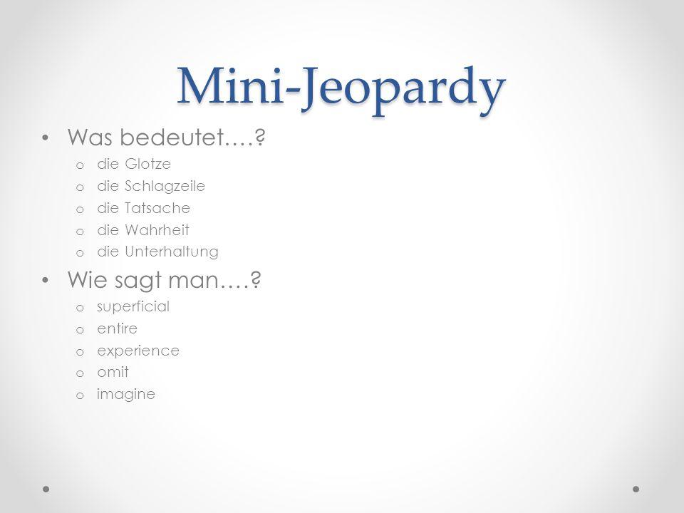 Mini-Jeopardy Was bedeutet…. Wie sagt man…. die Glotze
