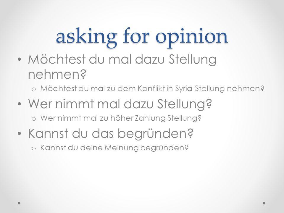 asking for opinion Möchtest du mal dazu Stellung nehmen