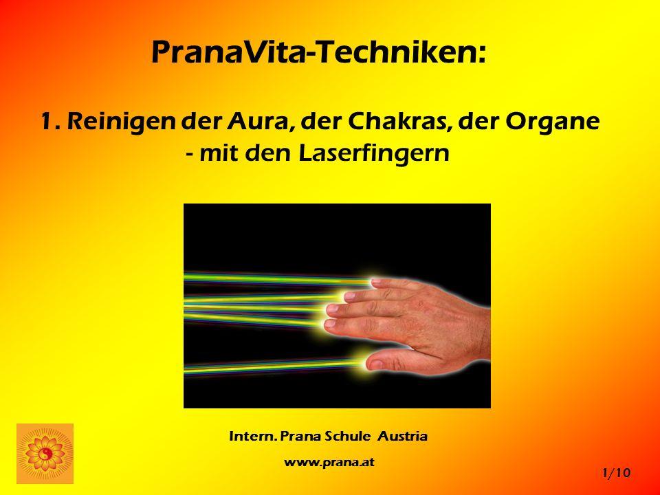 PranaVita-Techniken: 1. Reinigen der Aura, der Chakras, der Organe