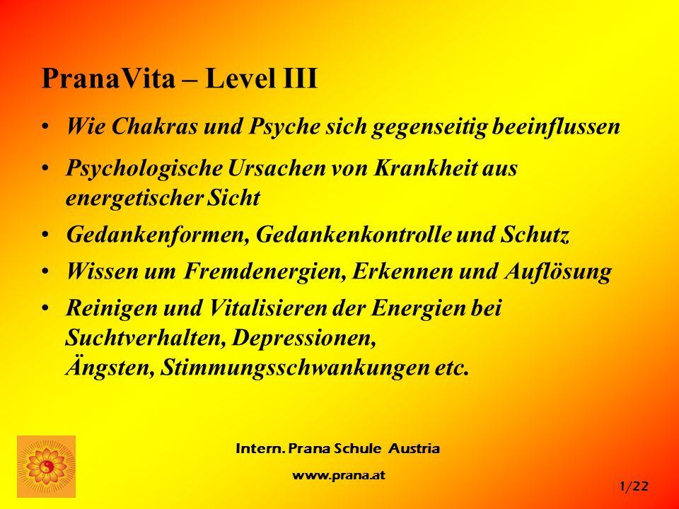 PranaVita – Level III Wie Chakras und Psyche sich gegenseitig beeinflussen. Psychologische Ursachen von Krankheit aus energetischer Sicht.