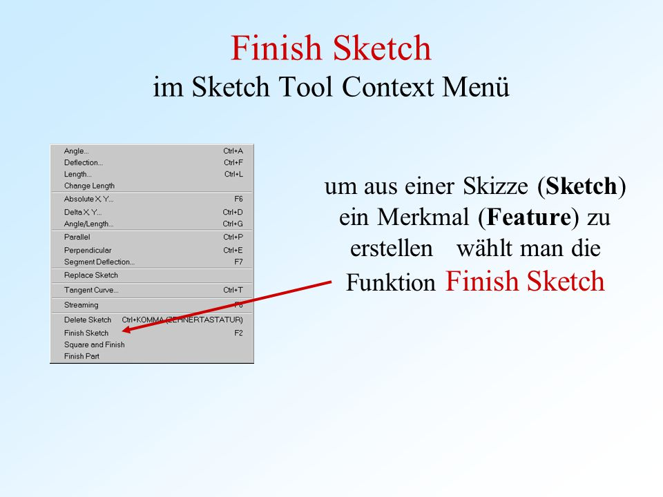 Finish Sketch im Sketch Tool Context Menü