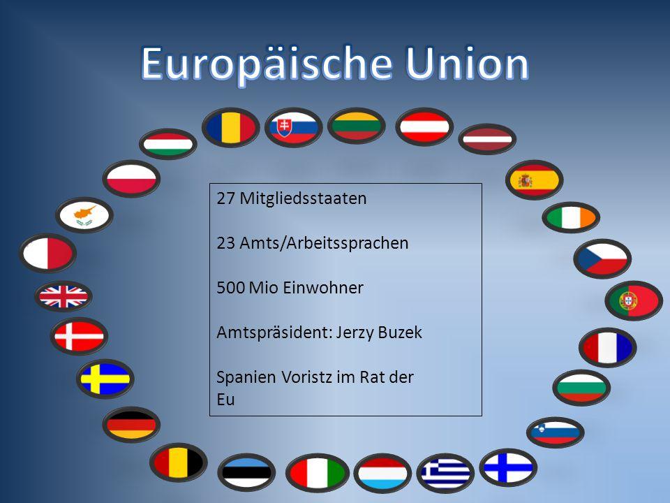 Europäische Union 27 Mitgliedsstaaten 23 Amts/Arbeitssprachen