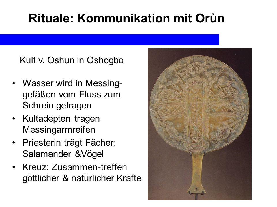 Rituale: Kommunikation mit Orùn