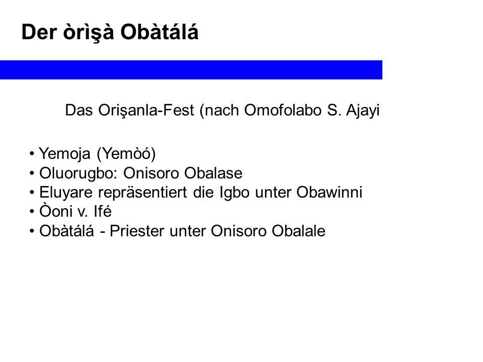 Das Orişanla-Fest (nach Omofolabo S. Ajayi