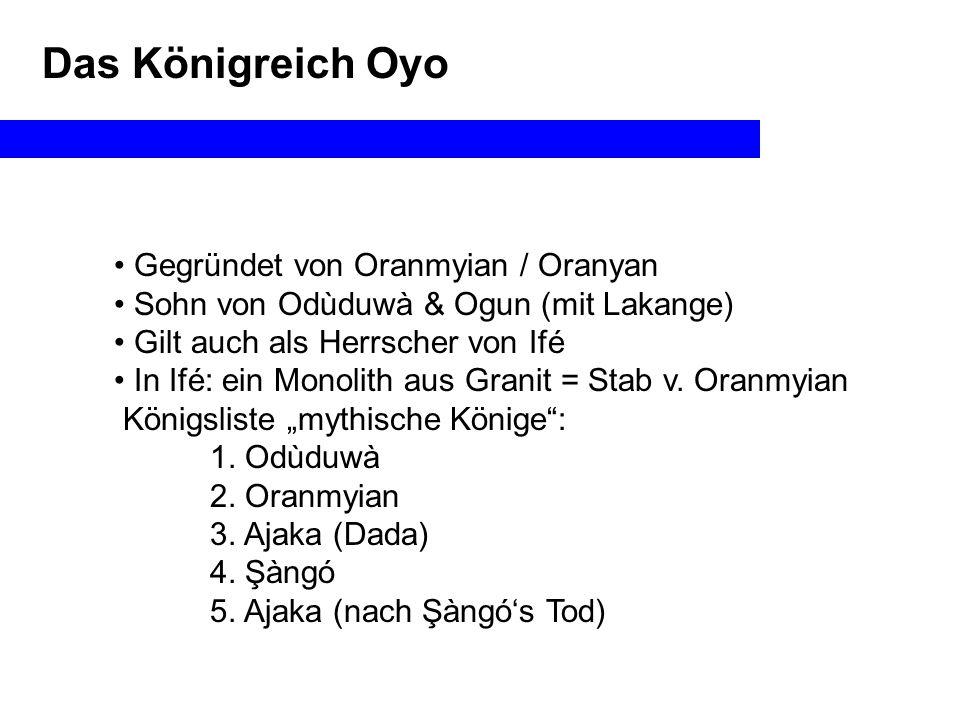 Das Königreich Oyo Gegründet von Oranmyian / Oranyan