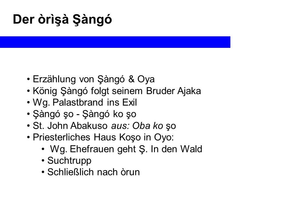 Der òrìşà Şàngó Erzählung von Şàngó & Oya