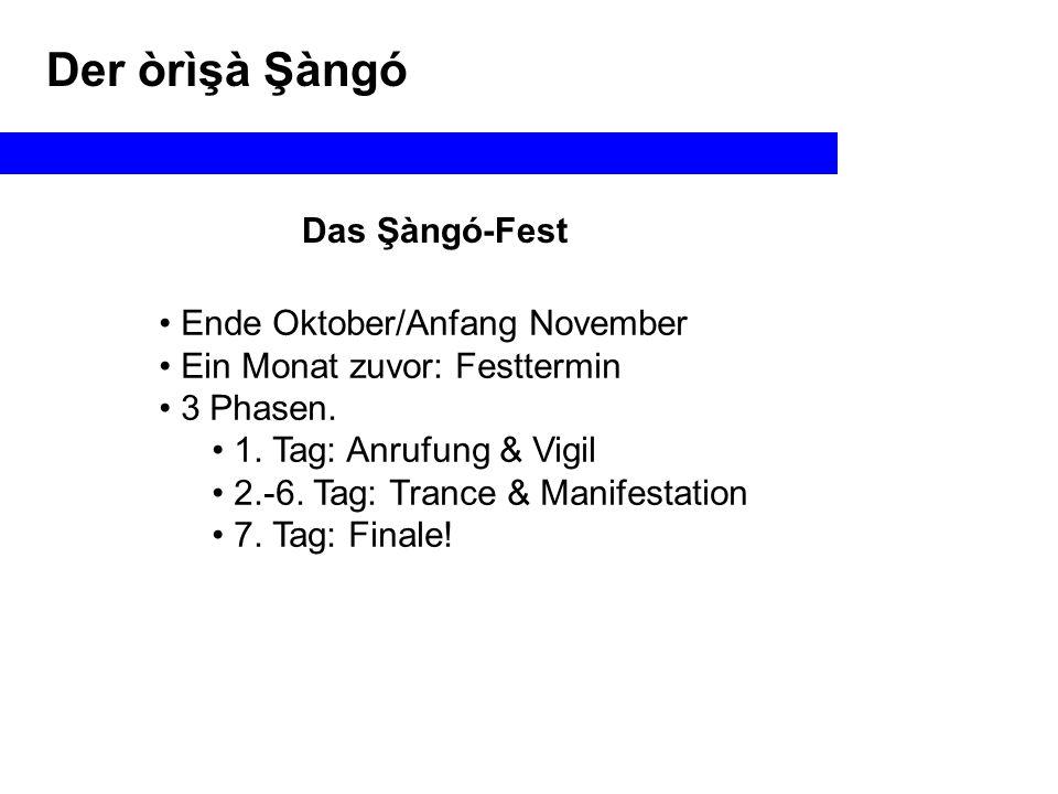 Der òrìşà Şàngó Das Şàngó-Fest Ende Oktober/Anfang November