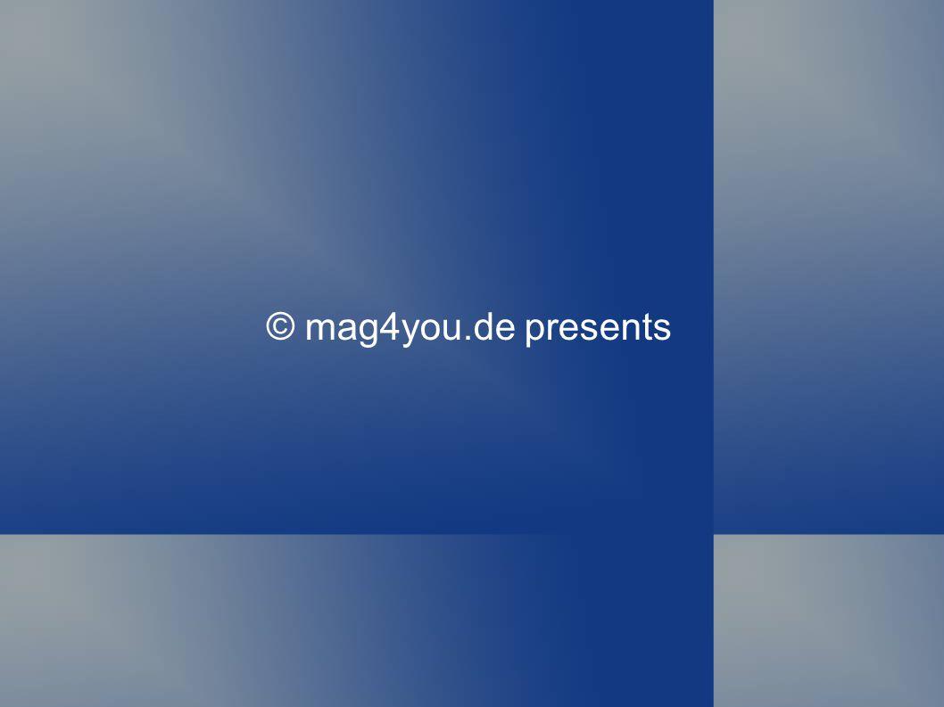 © mag4you.de presents