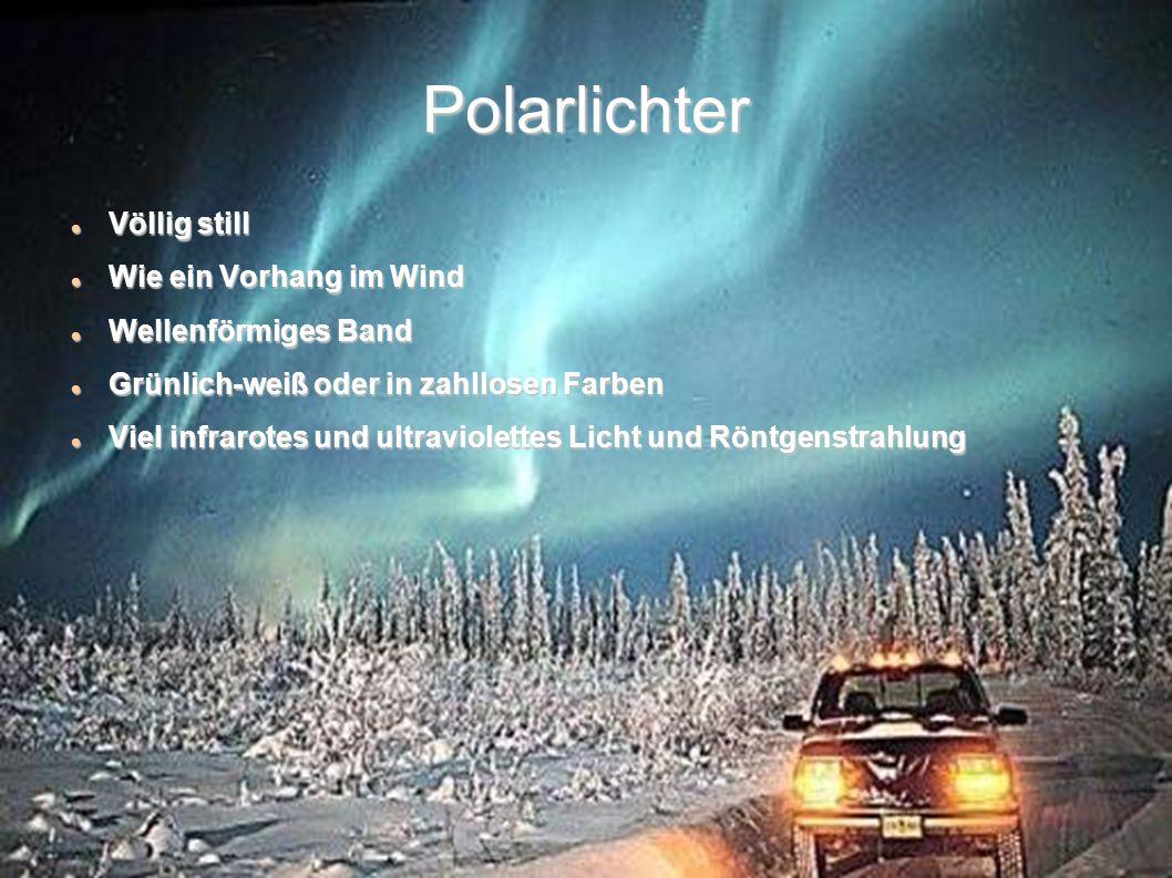 Polarlichter Völlig still Wie ein Vorhang im Wind Wellenförmiges Band