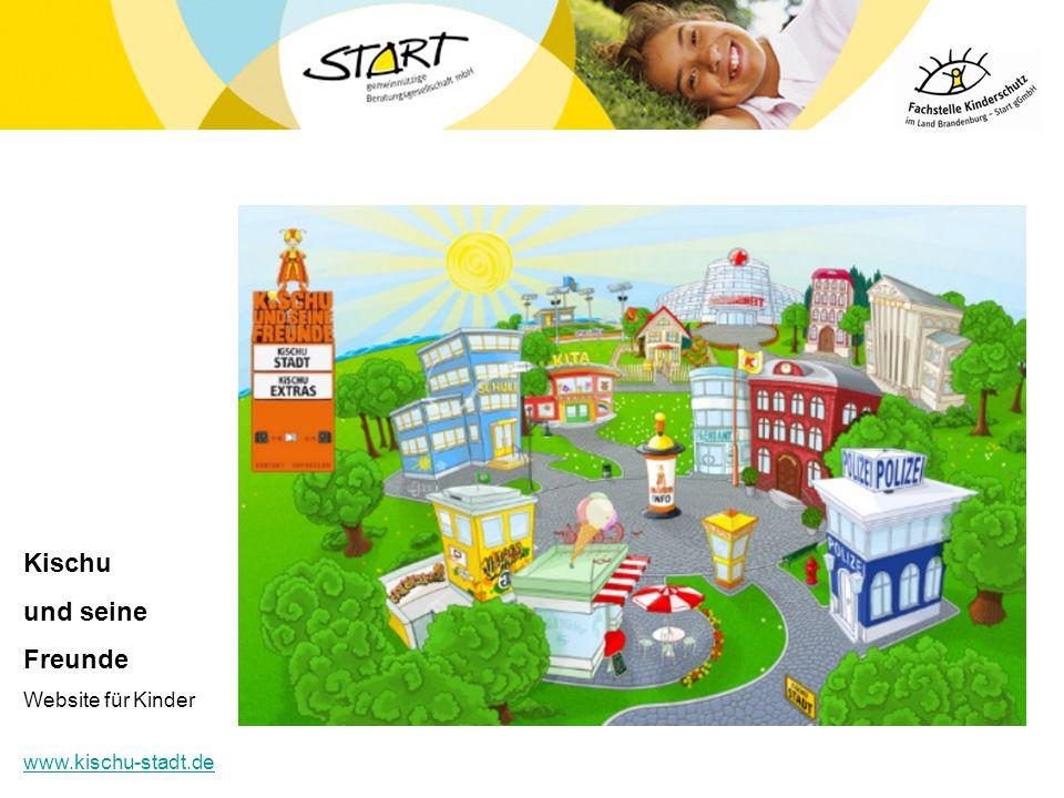 Kischu und seine Freunde Website für Kinder www.kischu-stadt.de 33