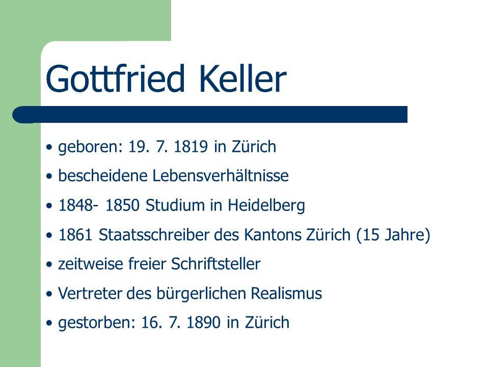 Gottfried Keller geboren: 19. 7. 1819 in Zürich