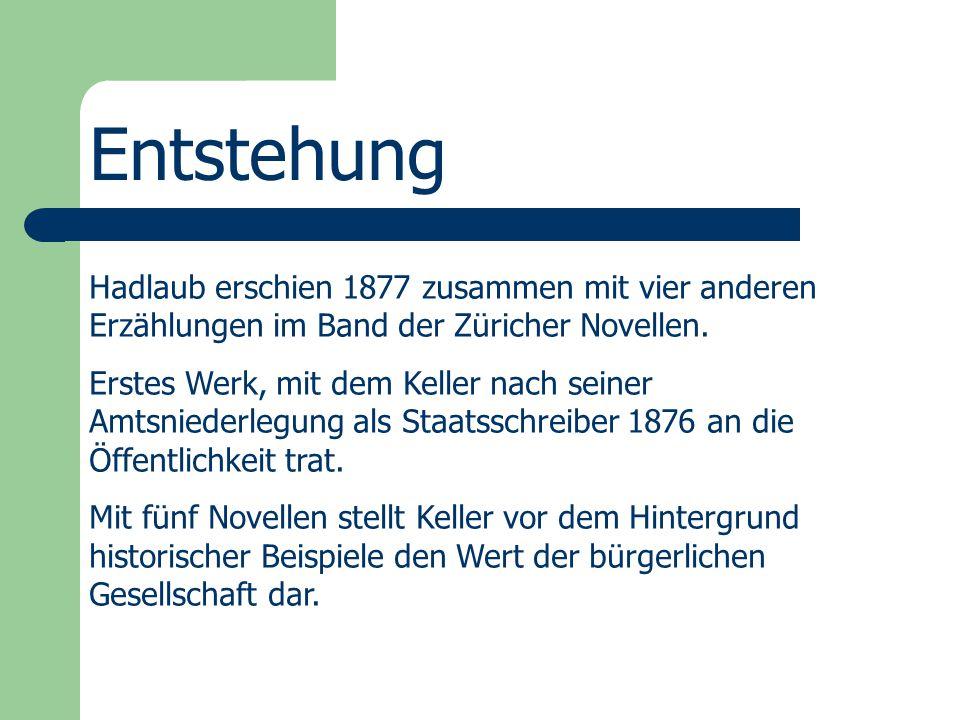 Entstehung Hadlaub erschien 1877 zusammen mit vier anderen Erzählungen im Band der Züricher Novellen.