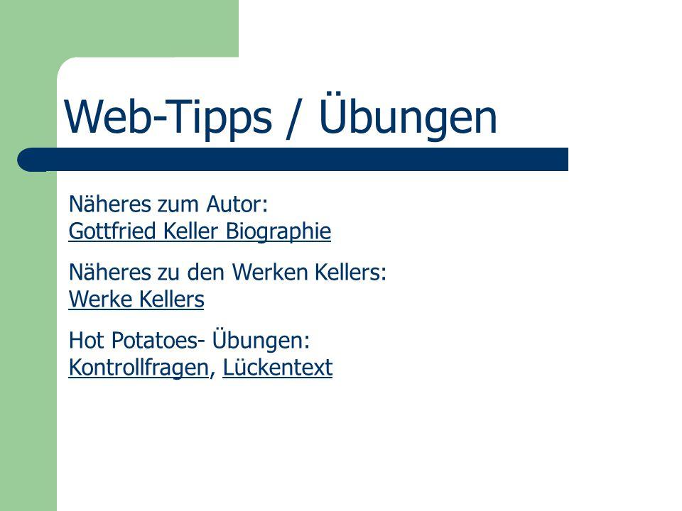 Web-Tipps / Übungen Näheres zum Autor: Gottfried Keller Biographie