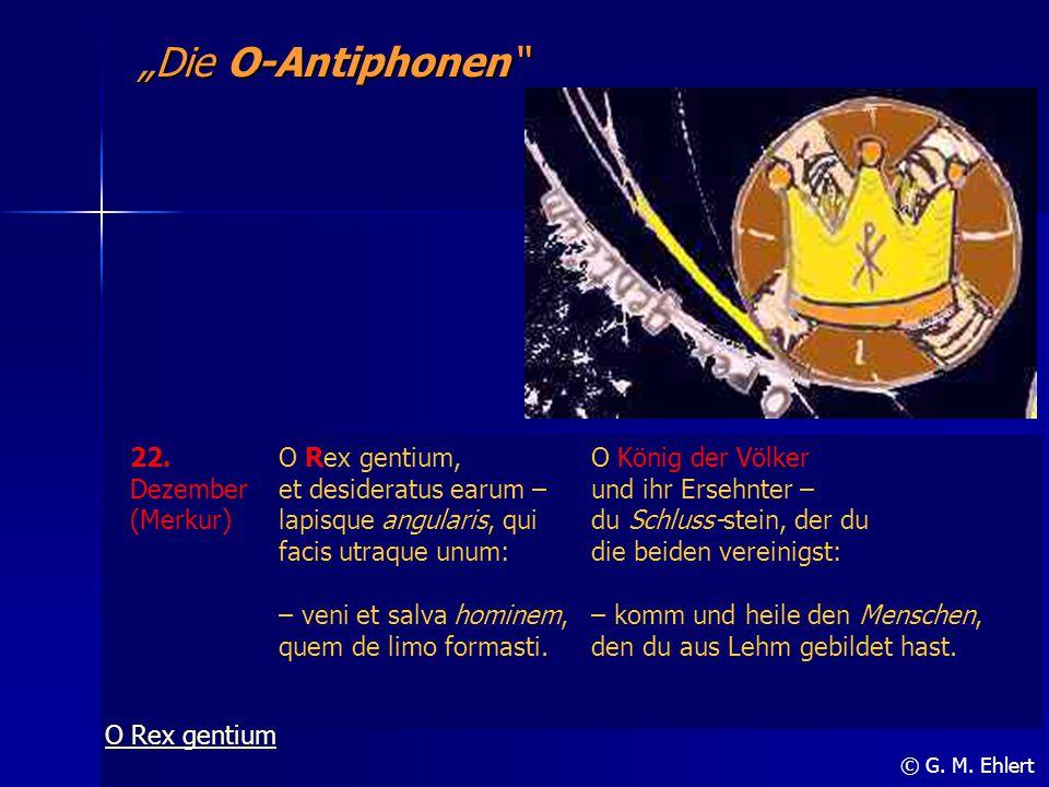 """Die O-Antiphonen 22. Dezember (Merkur) O Rex gentium,"