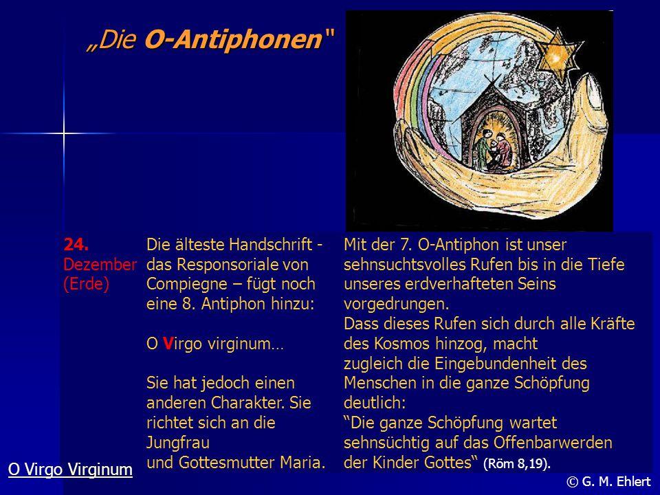 """""""Die O-Antiphonen 24. Dezember (Erde)"""
